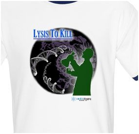 lysis to kill scientific blogging t-shirt