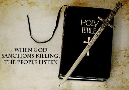 When God Sanctions Killing, The People Listen